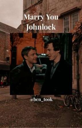 Marry You {Johnlock} by ben_took