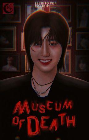𝕸𝖚𝖘𝖊𝖚𝖒 𝖔𝖋 𝖉𝖊𝖆𝖙𝖍 by -Idol__WooChul