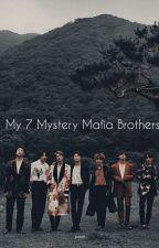 My 7 Mystery Mafia Brothers by bethany186