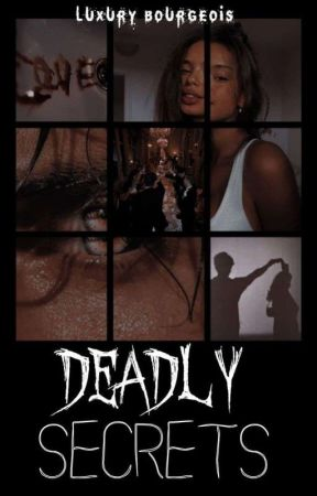 ⟲ DEADLY SECRETS by luxury_bourgeois