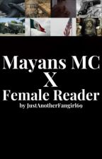 Mayans MC x Female Reader by JustAnotherFangirl69