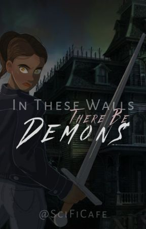 In These Walls ... There Be Demons by SciFiCafe