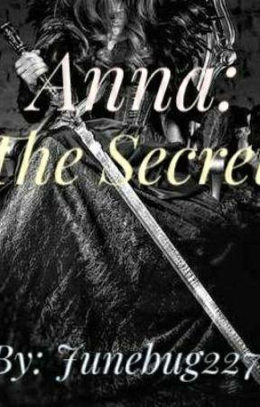 Anna: The Secret by Junebug227