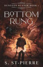 Bottom Rung (Dungeon Runner, Book 1) by SyStPierre