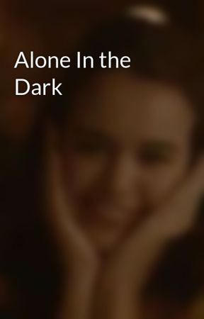 Alone In the Dark by Tellingtouch