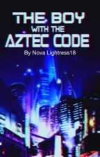 The Boy with the Aztec Code. by KyokiShane016