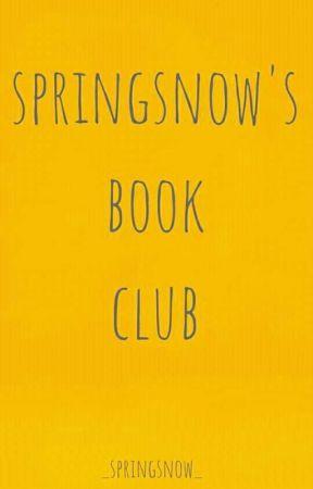 Springsnow's Book Club (TEMPORARILY CLOSED) by _springsnow_