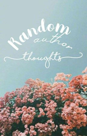 know me more ^^ // random author thoughts by kimichiiix