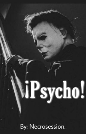 ❝¡𝙋𝙨𝙮𝙘𝙝𝙤!❞  [Michael Myers X Reader] by Necrosession