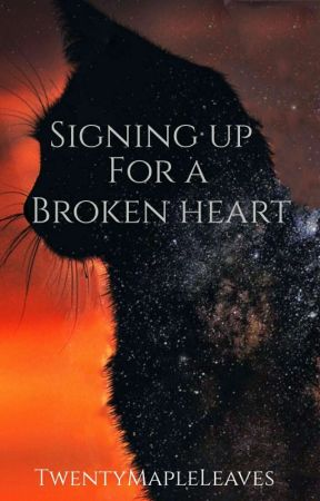Warriors: Signing Up For A Broken Heart: Books 1-3 by TwentyMapleLeaves