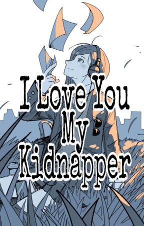 I Love You My Kidnapper by Shuyoda