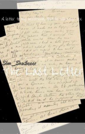 The Last Letter by Slim_Shadieeer