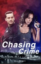 Chasing Crime |Chicago PD| [1] by MLTracyFF