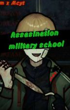 ASSASINATION MILITARY SCHOOL by Snow_Eve_is_Sad