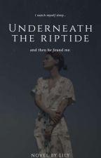 Underneath The Riptide by heylilyyyy