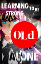 Learning to be Strong Alone // Unordinary Fanfiction by ScarlettLaReader