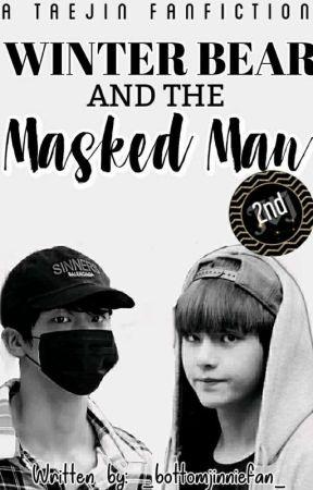 Winter Bear And The Masked Man | Taejin ✔️  by _bottomjinniefan_