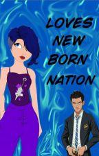 Loves New Born Nation by lwandile13
