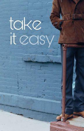 TAKE IT EASY ➺ TC ✔️ by pistachiotim