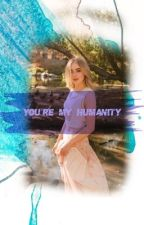 You're my humanity by several_mi