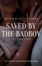 Saved by the Badboy by prettylilthangAnita