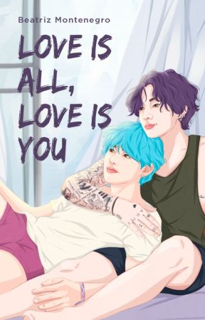 Love is all, love is you (Taekook +18) by EuBeatrizMontenegro