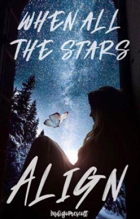 When All The Stars Align by IndigoPrescott