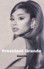 President Grande by bieberbible