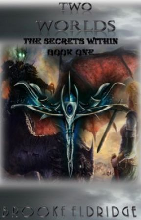 Two Worlds - The Secrets Within (Book One) by CatGeeks