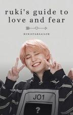Ruki's Guide to Love and Fear (A JO1/Shiroiwa Ruki Fanfic) by rukistarsailor