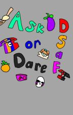 Ask/Dare DSaF  by Average_Cat