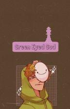 Green Eyed God (Dream x Female!Reader) by LazyLynxz