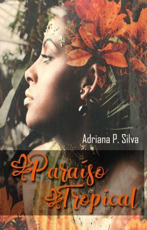 Paraíso Tropical by DrikkaSilva2