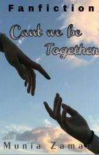 Can't we be together? by MuniaZaman