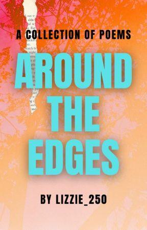 Around the Edges by lizzie_250