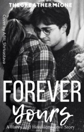 Forever Yours - Harry and Hermione by thegreathermione