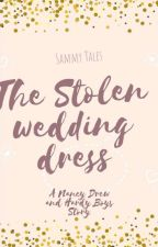 The stolen wedding dress(A Nancy Drew and Hardy Boys mystery) by SammyTales