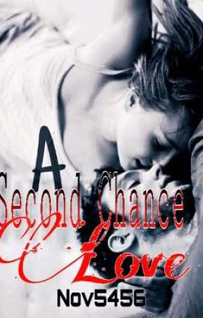 A Second Chance Love (COMPLETED) by Nov5456