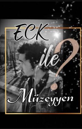 ECK İle Müzeyyen by SharkECK