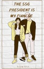 School Series 1: The SSG President is My Fiance (Completed) by Queen_Aysa