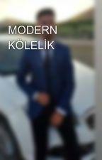 MODERN KÖLELİK by oguzzbzk