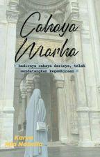 Cahaya Marha || SHORT STORY by MiaNabella
