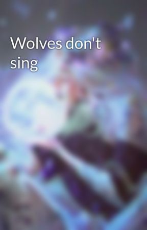 Wolves don't sing by Thenew_book