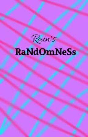 Rain's Randomness by HaiiiImRain