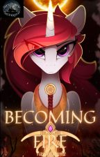 El Turnia: Becoming Fire by ravenfemme