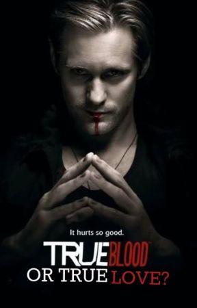 True Blood Or True Love? by MissRedhead