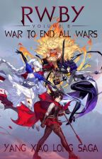 Yang Xiao Long X Male Reader - (Vol. 8) - War To End All Wars by JDthebeast