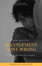 Arrangement Gone Wrong [Wang Junkai story] by luhan-tfboys