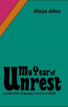 My Year of Unrest: a collection of poems I wrote in 2020 by sapphicpoetess