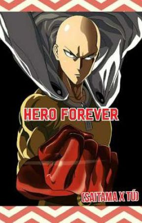 Hero Forever (Saitama x Tú) by MalyFreeman